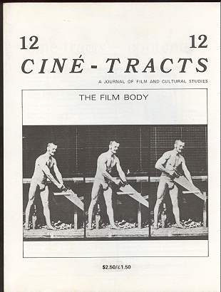 Image for Cine-Tracts, A Journal of Film and Cultural Studies (Winter 1981) [whole issue no. 12] The Film Body