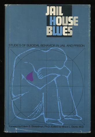 Image for Jail House Blues: Studies of Suicidal Behavior in Jail and Prison