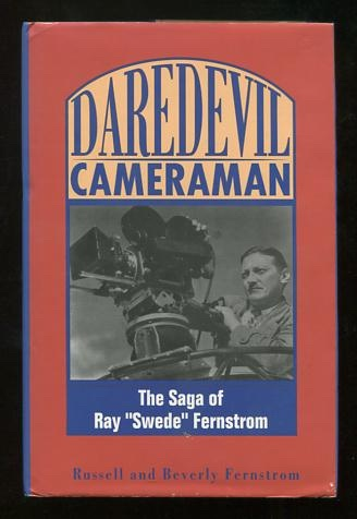 "Image for Daredevil Cameraman: The Saga of Ray ""Swede"" Fernstrom"