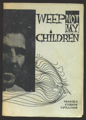 Image for Weep Not My Children [*SIGNED*]