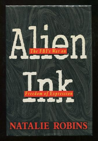 Image for Alien Ink: The FBI's War on Freedom of Expression